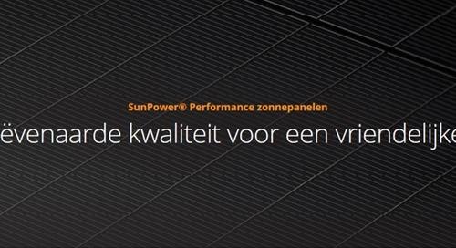 SunPower Performance zonnepanelen - Ongeëvenaarde kwaliteit voor een vriendelijke prijs