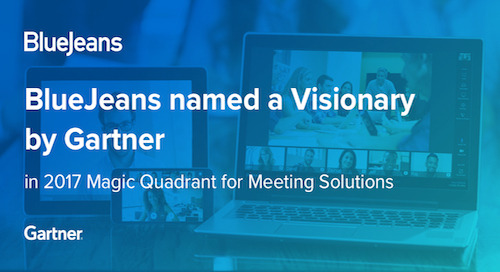 "Gartner Names BlueJeans a ""Visionary"" in Magic Quadrant for Meetings Solutions"