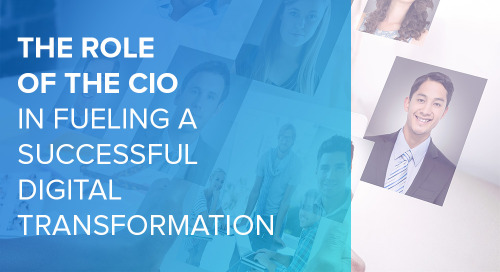 The Role of the CIO in Fueling A Successful Digital Transformation
