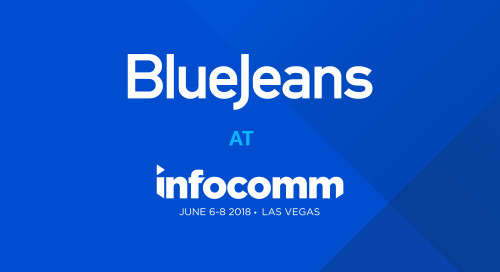 Meet BlueJeans at InfoComm 2018