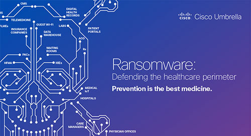 Ransomware: Defending the healthcare perimeter