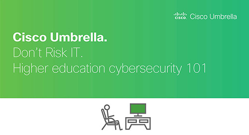 Don't Risk It. Higher education cybersecurity 101
