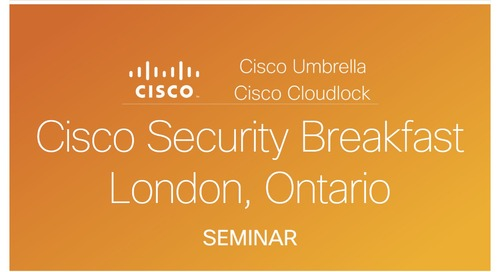 Cisco Security Breakfast London, Ontario