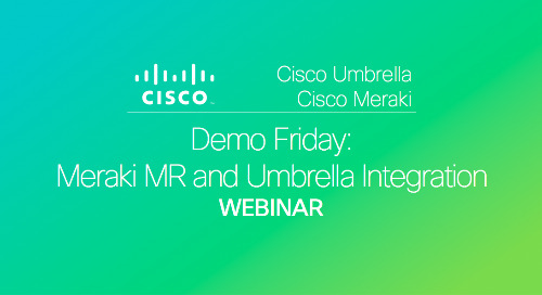 Cisco Demo Friday: Meraki MR and Umbrella Integration