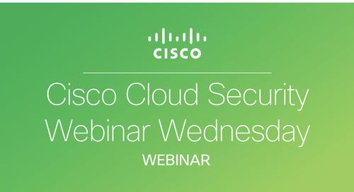 Cisco Cloud Security Webinar Wednesday