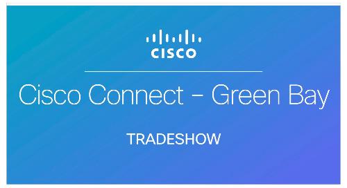 Cisco Connect - Green Bay