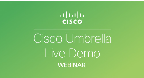 Cisco Umbrella Live Demo