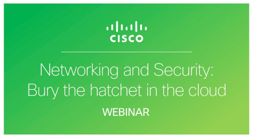 Networking and Security: Bury the hatchet in the cloud