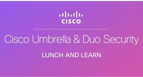 Cisco Cloud Security Lunch & Learn with Cisco Umbrella and Duo Security