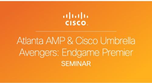 AMP & Cisco Umbrella Avengers: Endgame Movie Premier - Atlanta