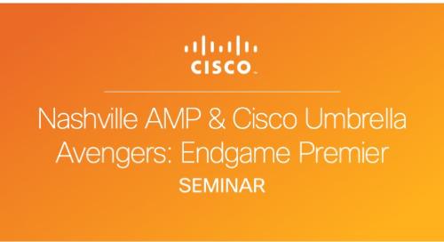 AMP & Cisco Umbrella Avengers: Endgame Movie Premier - Nashville