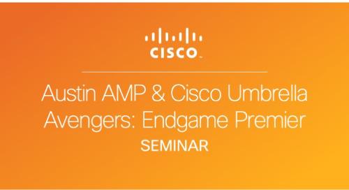 AMP & Cisco Umbrella Avengers: Endgame Movie Premier - Austin