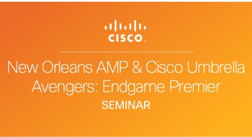 AMP & Cisco Umbrella Avengers: Endgame Movie Premier - New Orleans