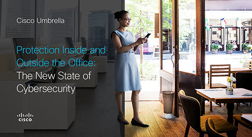 Protection Inside and Outside the Office: The New State of Cybersecurity