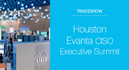 Evanta CISO Executive Summit - Houston, TX