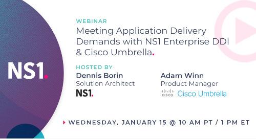 Meeting Application Delivery Demands with NS1 Enterprise DDI & Cisco Umbrella