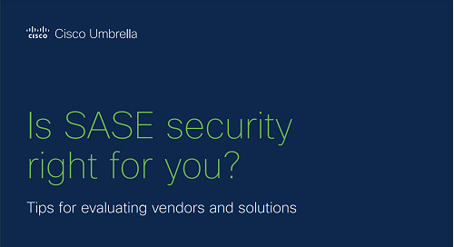 Is SASE Security Right For You?