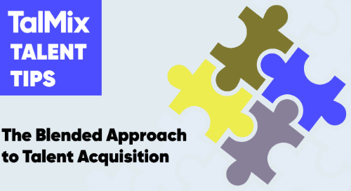 Talmix Tips: The Blended Approach to Talent Acquisition