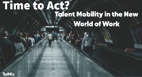 Time to Act? Talent Mobility in the New World of Work