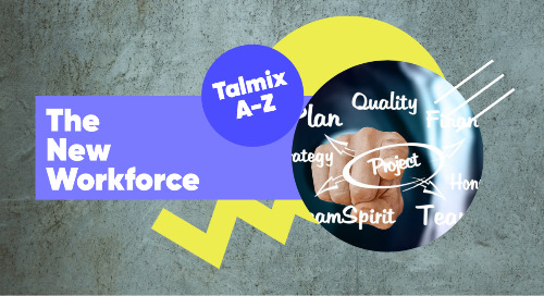 The New Workforce: A Talmix A-Z
