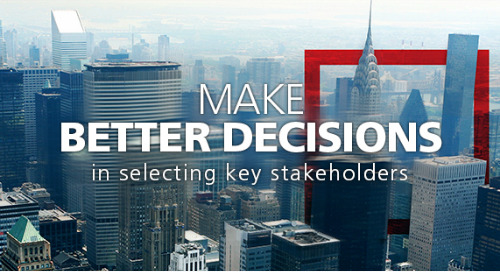 The Red Flag Group® helps you make Better Decisions in selecting your key stakeholders