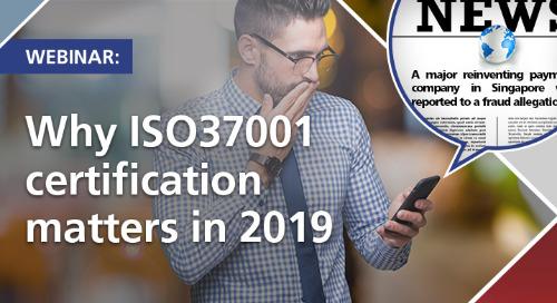 Webinar: Why ISO 37001 certification matters in 2019