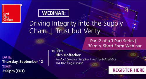 Webinar: Driving Integrity into the Supply Chain | Trust but Verify