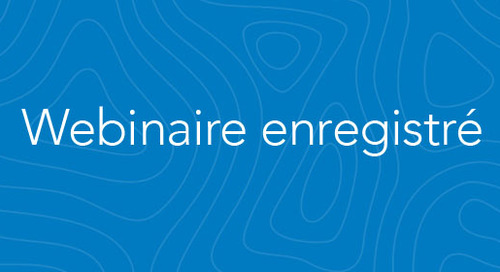 Indépendance et collaboration avec ArcGIS : la clé de votre succès!