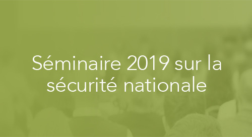 Pourquoi devriez-vous assister au Séminaire 2019 sur la sécurité nationale d'Esri Canada?
