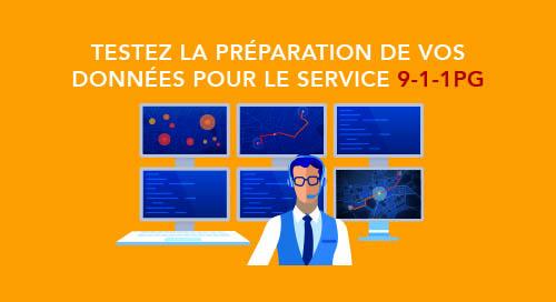 Testez la préparation de vos données pour le service 9-1-1PG