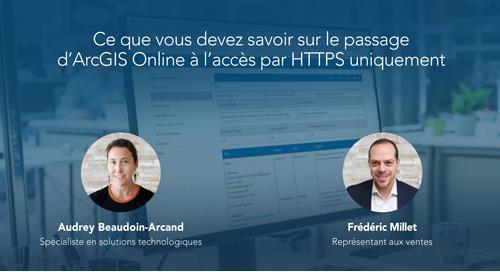 Ce que vous devez savoir sur le passage d'ArcGISOnline à l'accès par HTTPS uniquement