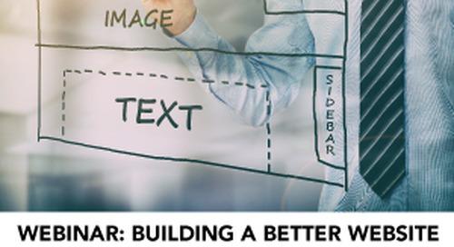 WEBINAR: Building A Better Website -- Technology, Design, and Content