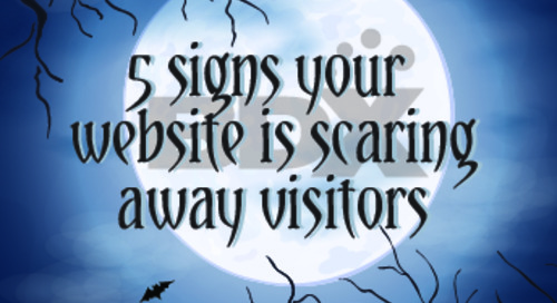 WEBINAR: 5 Signs Your Website Is Scaring Away Visitors