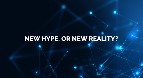 New Hype, Or New Reality?