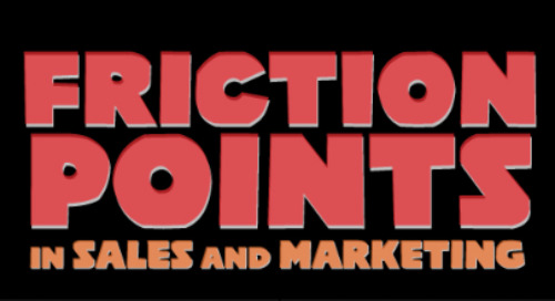 INFOGRAPHIC: Friction Points in Sales and Marketing
