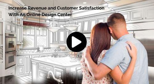 WEBINAR: Increase Revenue and Customer Satisfaction with an Online Design Center  - Q1 2020