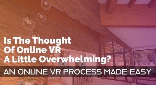 An Online VR Process Made Easy