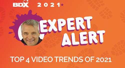 EXPERT PERSPECTIVE: Top 4 Video Trends of 2021