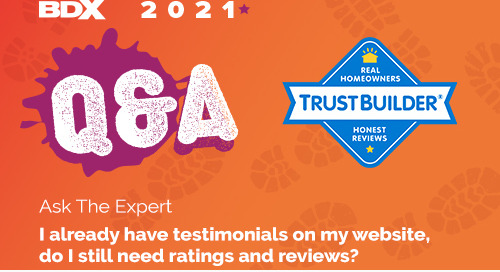 Ask The Expert: I Already Have Testimonials On My Website, Do I Still Need Ratings And Reviews?