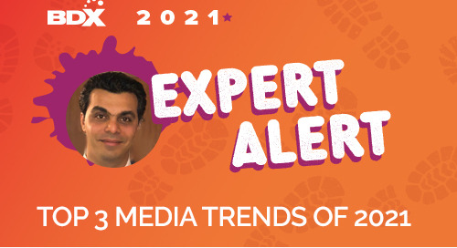 EXPERT PERSPECTIVE: The Top Three Media Trends of 2021