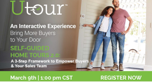 Upcoming Webinar 3/9 — Self-Guided Home Tours 2.0: A 3-Step Framework to Empower Buyers AND Your Sales Team