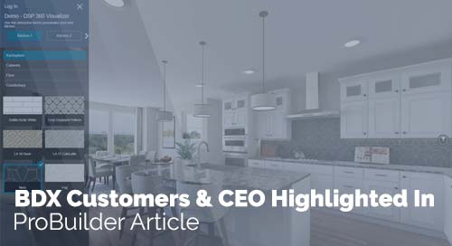 BDX Customers & CEO Highlighted in ProBuilder Article
