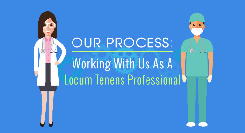 Our Process: Working With Us As A Locum Tenens Professional