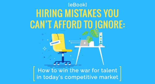 [eBook] Hiring Mistakes You Can't Afford To Ignore: How To Win The War For Talent In Today's Competitive Market