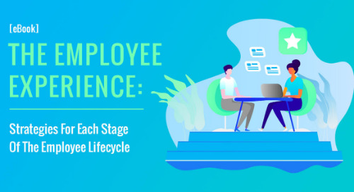 [eBook] The Employee Experience: Strategies For Each Stage Of The Employee Lifecycle