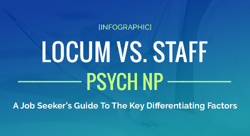 Locum Vs. Staff For Psych NPs: A Job Seeker's Guide To Key Differences