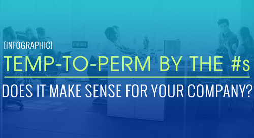 Temp-To-Perm By The Numbers: Does It Make Sense For Your Company?