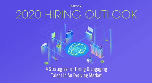 [eBook] 2020 Hiring Outlook: 4 Strategies For Hiring + Engaging Talent In An Evolving Market