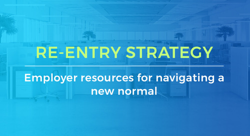 [Infographic] Re-Entry Strategy: Employer Resources For Navigating A New Normal