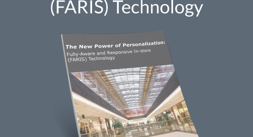 The New Power of Personalization: Fully Aware and Responsive In-store (FARIS) Technology